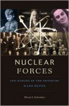 Nuclear Forces: The Making of the Physicist Hans Bethe - Silvan S. Schweber