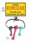 Prawidła życia. Publicystyka dla dzieci, cz. 3 - praca zbiorowa, Janusz Korczak