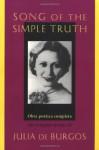 Song of the Simple Truth: The Complete Poems of Julia de Burgos - Julia de Burgos, Jack Agüeros