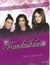 The Kardashians: A Krazy Life - Posy Edwards