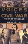 Voices of the Civil War - Richard Wheeler, Bruce Catton