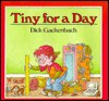 Tiny for a Day - Dick Gackenbach