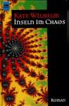 Inseln im Chaos - Kate Wilhelm, Walter Brumm