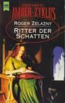 Ritter der Schatten - Roger Zelazny