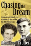 CHASING THE DREAM: A passionate and dramatic story of ambition, sacrifice and love: One of the Tyneside Sagas - Janet MacLeod Trotter