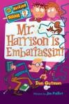 Mr. Harrison Is Embarrassin'! (My Weirder School #2) - Dan Gutman, Jim Paillot