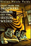 Tales from the Brothers Grimm and the Sisters Weird - Vivian Vande Velde, Marjorie Weinman Sharmat