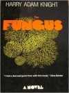The Fungus - Harry Adam Knight, Leroy Kettle