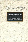 Collected Letters of James Hogg, Volume 2, 1820-1831 - James Hogg