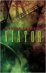 Viator - Lucius Shepard, John Picacio