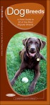 Dog Breeds: A Field Guide to 50 of the Most Popular Breeds - James Kavanagh, Raymond Leung