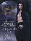 Yours For Eternity (MacNachton Vampires, #7) (Guardians of Eternity #6.5) - Hannah Howell, Alexandra Ivy, Kaitlin O'Riley