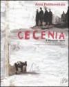 Cecenia: Il disonore russo - Anna Politkovskaya, André Glucksmann, Agnès Nobecourt, Alberto Bracci Testasecca