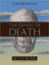 Denial of Death - Ernest Becker, Raymond Todd