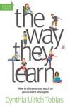 The Way They Learn - Cynthia Ulrich Tobias