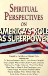 Spiritual Perspectives On America's Role As Superpower - Tony Campolo