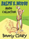 The Ralph S. Mouse Collection (Ralph #1-3) - Beverly Cleary, B.D. Wong