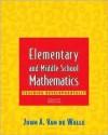 Elementary and Middle School Mathematics: Teaching Developmentally (4th Edition) - John A. Van de Walle