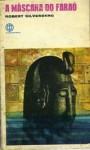 A máscara do faraó - Robert Silverberg