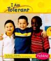 I Am Tolerant - Sarah L. Schuette, Gail Saunders-Smith, Madonna Murphy