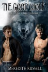 The Good Wolf (Lone Wolf Trilogy) - Meredith Russell
