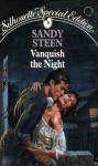 Vanquish The Night (Silhouette Special Edition #638) - Sandy Steen