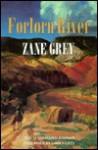 Forlorn River - Zane Grey, Loren Grey