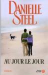 Au jour le jour (French Edition) - Eveline Charlès, Danielle Steel