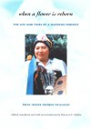 When a Flower Is Reborn: The Life and Times of a Mapuche Feminist - Rosa Isolde Reuque Paillalef, Florencia E. Mallon