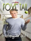 Foxe Tail - Haley Walsh