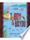T-boy of the Bayou - George Crespo