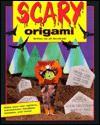 Scary Origami - Jill Smolinski
