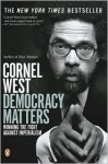 Democracy Matters: Winning the Fight Against Imperialism - Cornel West