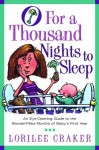 O for a Thousand Nights to Sleep: An Eye-Opening Guide to the Wonder-Filled Months of Baby's First Year - Lorilee Craker