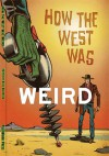 How the West Was Weird - Russ Anderson, Derrick Ferguson, Barry Reese, Joel Jenkins, Joshua Reynolds