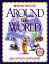 Around the World: Atlas of Maps and Pictures - Rand McNally, Nicholas Harris, Steve Noon