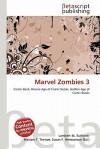 Marvel Zombies 3 - Lambert M. Surhone, Mariam T. Tennoe, Susan F. Henssonow
