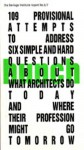 Hunch 6/7: 109 Provisional Attempts to Address Six Simple And Hard Questions About What Architects Do Today And Where Their Profession Might Go Tomorrow - Jennifer Sigler