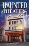 Haunted Theaters - Barbara Smith