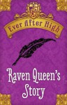 Ever After High: Raven Queen's Story - Shannon Hale