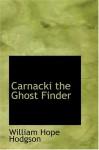 Carnacki the Ghost Finder - William Hope Hodgson