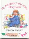 My Naughty Little Sister Storybook - Dorothy Edwards, Shirley Hughes