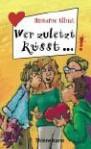 Wer zuletzt küsst... - Hortense Ullrich