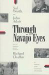 Through Navajo Eyes: An Exploration in Film Communication and Anthropology - Sol Worth, John Adair