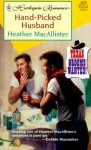 Hand-Picked Husband - Heather MacAllister