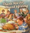 Thank You for Thanksgiving - Dandi Daley Mackall, John Walker