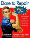 Dare To Repair Your Car - Julie Sussman, Stephanie Glakas-Tenet, Gavin Glakas