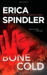 Bone Cold - Erica Spindler