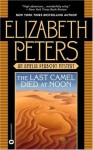 The Last Camel Died at Noon - Elizabeth Peters