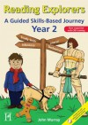 Reading Explorers: A Guided Skills-Based Programme Year 2: A Skills Based Journey - John Murray